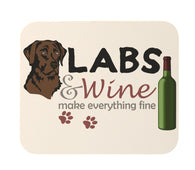 Chocolate Labs and Wine Make Everything Fine Heavy Duty Mouse Pad