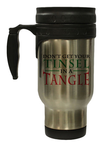 Don't Get Your Tinsel in a Tangle Funny Christmas 12 oz Hot/ Cold Travel Mug