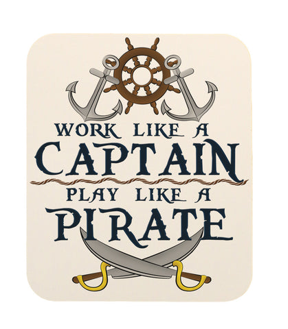 Work Like a Captain Play Like a Pirate Mouse Pad
