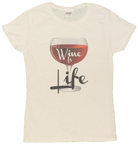 "Ladies ""Wine Is Life"" Funny Wine Lovers T-Shirt"