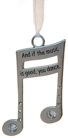 3 Inch Music Lover's Life Is Music Zinc Ornament-If The Music Good is You Dance