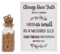 Always Have Faith 1.5 Inch Bottle Charm Filled w/ Faux Mustard Seeds