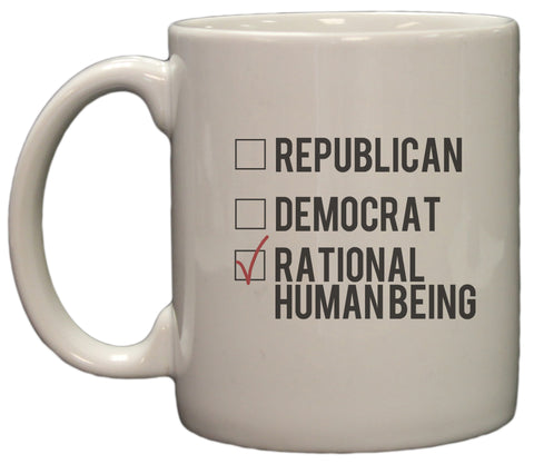 Funny Political I Am A Rational Human Being 11oz Coffee Mug