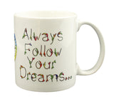 Always Follow Your Dreams Colorful Dreamcatcher Mug
