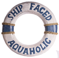 "Funny Nautical Decoration 12 Inch Wooden Life Ring ""Ship Faced Aquaholic"""