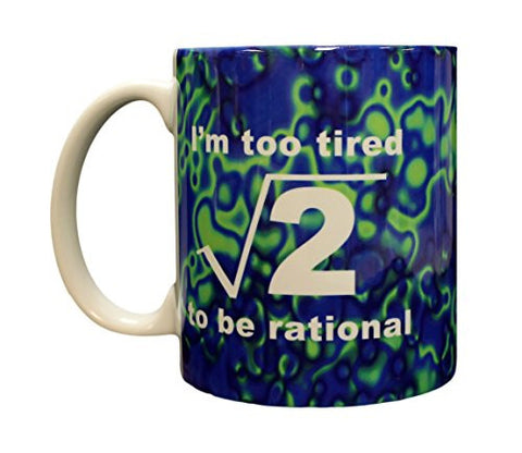 Funny Science Geek Nerd Mathematics Too Tired To Be Rational Ceramic Coffee Mug