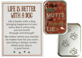 Dog Lovers Life Is Better With A Dog Pocket Charm w/ Story Card