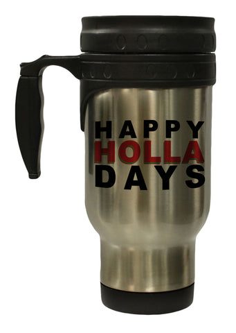 Happy Holla Days Funny Christmas 12 oz Hot/ Cold Travel Mug