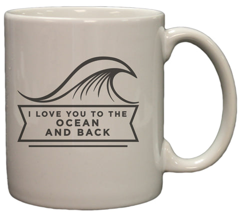 I Love You To The Ocean and Back 11oz Coffee Mug