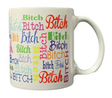 """Bitch"" Funny Wrap Around Design 11oz Coffee Mug"