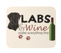 Black Labs and Wine Make Everything Fine Heavy Duty Mouse Pad