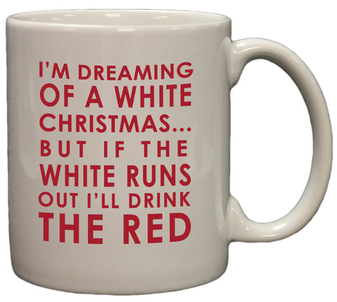 White Christmas - Wine Lovers Funny Christmas 11oz Coffee Mug