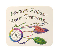 Always Follow Your Dreams Dream Catcher Mouse Pad
