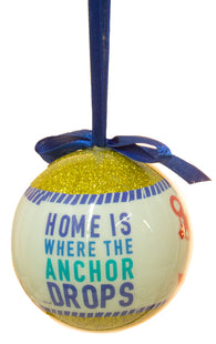 "Funny Nautical Christmas Ornament - 3 Inch Ball ""Home Is Where The Anchor Drops"""