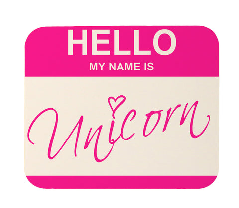 My Name Is Unicorn Mouse Pad