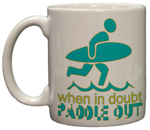 When in Doubt Paddle Out 11oz Coffee Mug