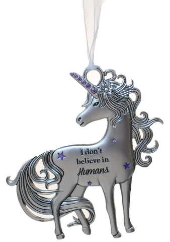 3 Inch Inspirational Zinc Unicorn Ornament - I don't believe in Humans