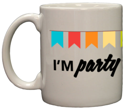 I'm Party Trained Funny Wrap Around 11oz Coffee Mug