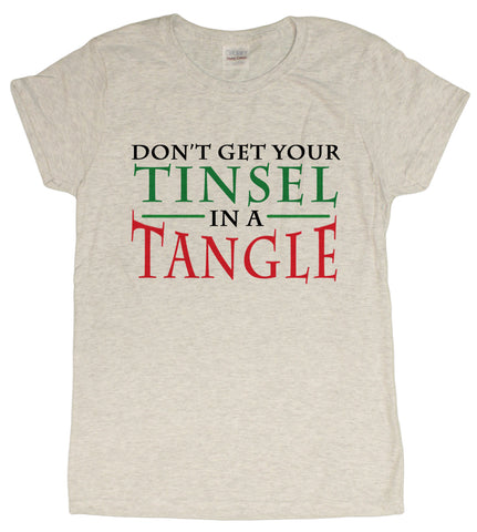 "Ladies ""Don't Get Your Tinsel in a Tangle"" Funny Christmas T-Shirt"