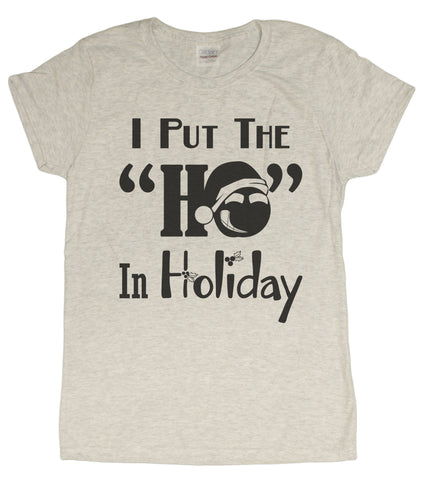 "Ladies Funny I Put the ""Ho"" in Holiday T-Shirt"