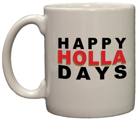 Happy Holla Days Funny Christmas 11oz Coffee Mug