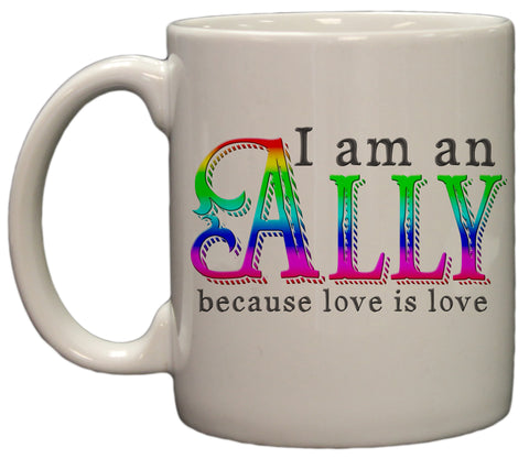 I am an Ally Love is Love 11oz Coffee Mug