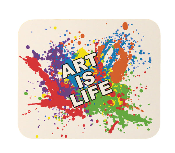 Art Is Life Motivational Message Mouse Pad