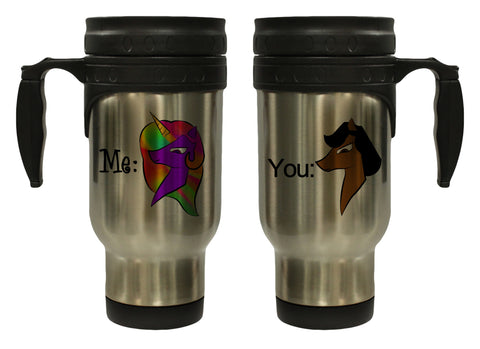 You Horse Me Unicorn Funny Hot/ Cold Travel Mug