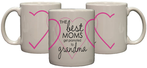 The Best Moms Get Promoted To Grandma 11oz Coffee Mug with Hearts