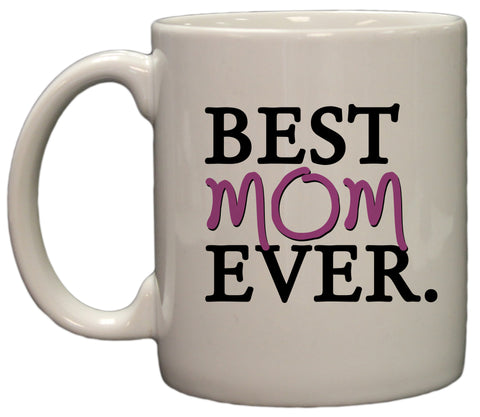 Best Mom Ever 11oz Coffee Mug
