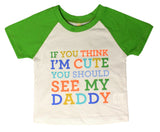 "Baby-Boys 12 Months ""If You Think I'm Cute You Should See My Daddy"" 2-Pc Outfit"