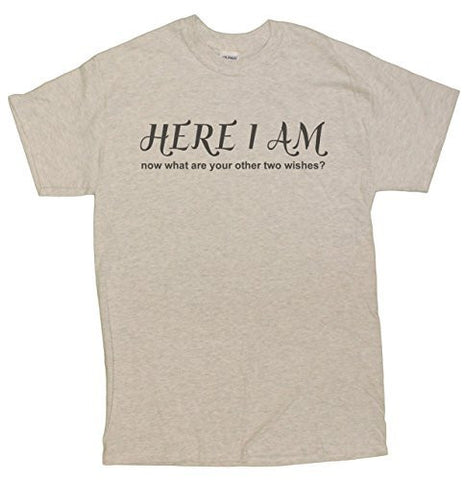 Here I Am (Now What Are Your Other Two Wishes?) Men's T-Shirt
