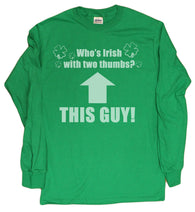 Who's Irish With Two Thumbs? This Guy! Funny Men's Long Sleeve Shirt