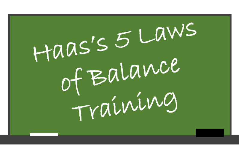 Haas's 5 Laws of Balance Training
