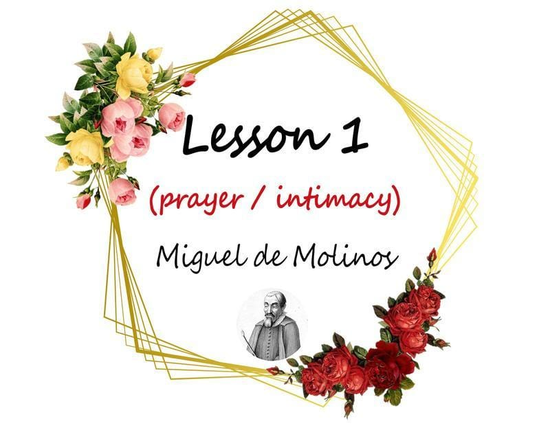 Intimacy Lesson 1 - Miguel de Molinos