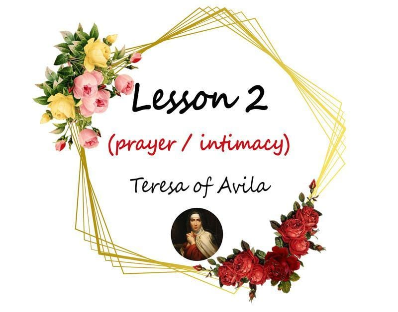 Intimacy Lesson 2 - Teresa of Avila