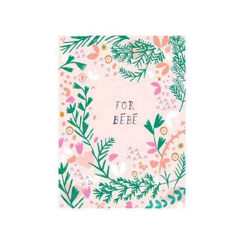 PETITE CARD - FOR BEBE FLORAL
