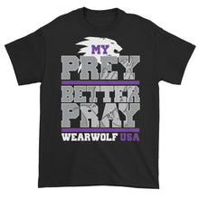 MY PREY BETTER PRAY TEE