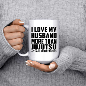 I Love My Husband More Than Jujutsu - 15 Oz Coffee Mug