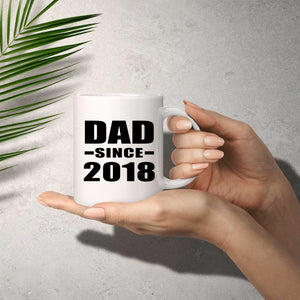 Dad Since 2018 - 11 Oz Coffee Mug