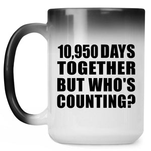 30th Anniversary 10,950 Days Together But Who's Counting - 15 Oz Color Changing Mug