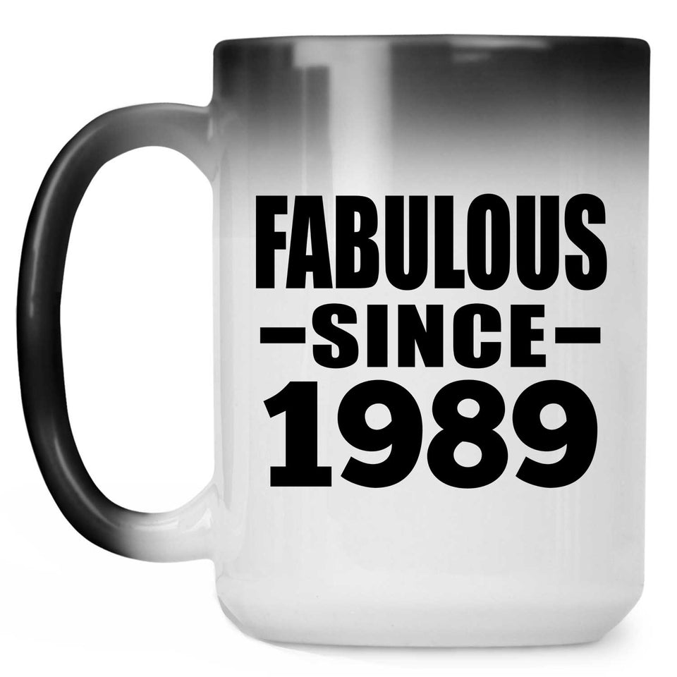 32nd Birthday Fabulous Since 1989 - 15 Oz Color Changing Mug