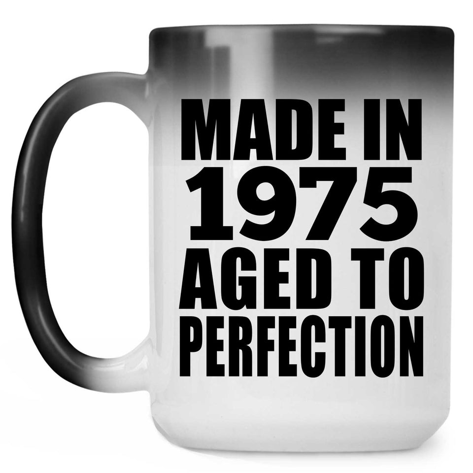 46th Birthday Made In 1975 Aged to Perfection - 15 Oz Color Changing Mug