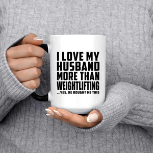 I Love My Husband More Than Weightlifting - 15 Oz Color Changing Mug