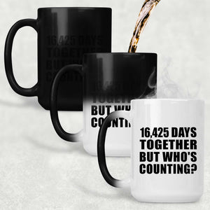 45th Anniversary 16,425 Days Together But Who's Counting - 15 Oz Color Changing Mug