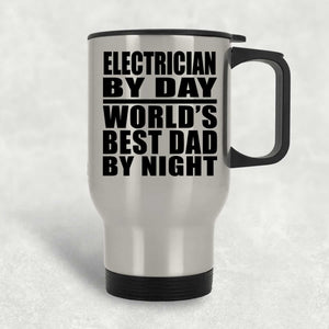 Electrician By Day World's Best Dad By Night - Travel Mug