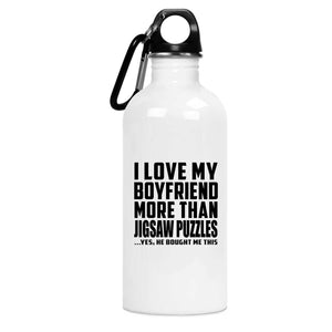 I Love My Boyfriend More Than Jigsaw Puzzles - Water Bottle