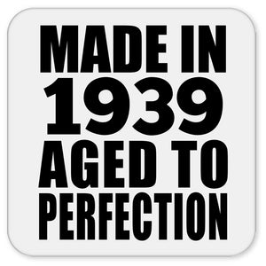 82nd Birthday Made In 1939 Aged to Perfection - Drink Coaster