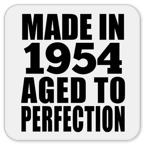 67th Birthday Made In 1954 Aged to Perfection - Drink Coaster