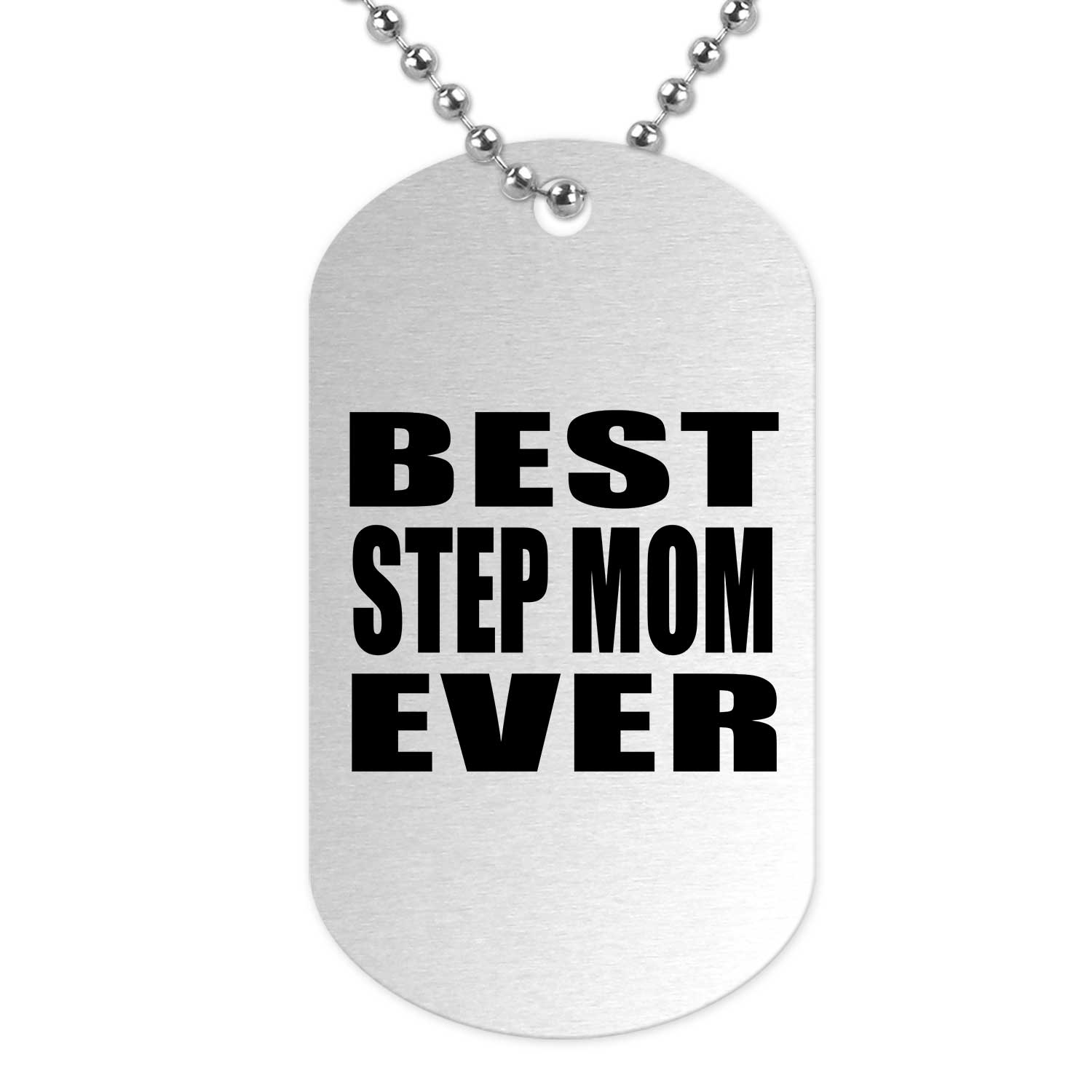 Best Step Mom Ever - Military Dog Tag